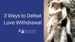 3 ways to defeat Love Addiction Withdrawal - Helen Mia Harris